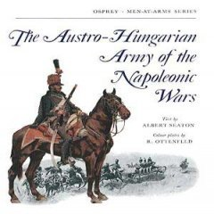 The Austro-Hungarian Army of the Napoleonic Wars